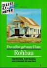 Das selbst gebaute Haus, Rohbau