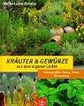 Kräuter und Gewürze aus dem eigenen Garten: Naturgemässer Anbau, Ernte, Verwendung