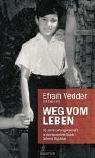 Weg vom Leben: 35 Jahre Gefangenschaft in der deutschen Sekte Colonia Dignidad - Efrain Vedder, Ingo Lenz