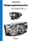 Flugzeugtriebwerke: Kolben- und Gasturbinentriebwerke. Aufbau, Wirkungsweise und Betriebsverhalten - Egon Schesky, Milosch Kral