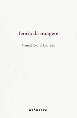Teoria da imagem por Manuel Cebral Loureda