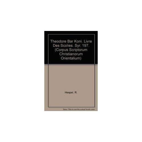 Theodore Bar Koni. Livre Des Scolies. Syr. 197.