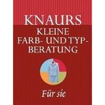 Knaurs kleine Farb- und Typberatung (Stilberatung). Für sie
