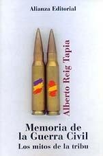 Descargar Libro Memoria de la Guerra civil: los mitos de la tribu (Libros Singulares (Ls)) de Alberto Reig Tapia