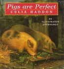Pigs are Perfect: An Illustrated Anthology by Celia Haddon (1996-10-10)