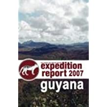 The Centre for Fortean Zoology Expedition Report: Guyana 2007