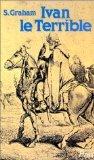 Ivan le Terrible : Le premier tsar, 1530-1584 par Graham (II)