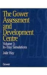 The Gower Assessment and Development Centre: In-Tray Simulations: In-tray Simulations v. 3