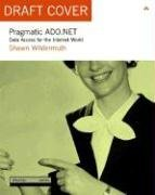 [(Pragmatic ADO.NET : Data Access for the Internet World)] [By (author) Shawn Wildermuth] published on (November, 2002)