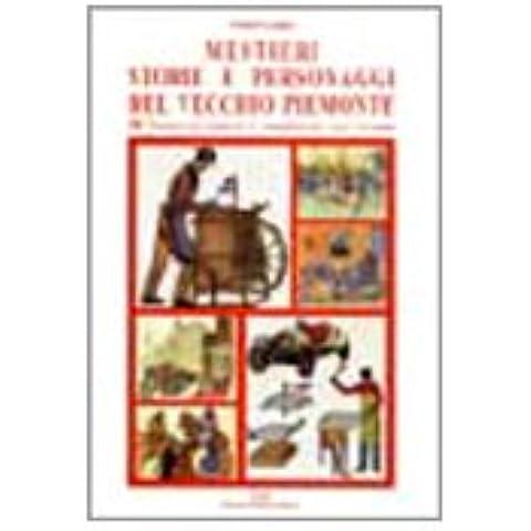 Mestieri, storie e personaggi del vecchio Piemonte