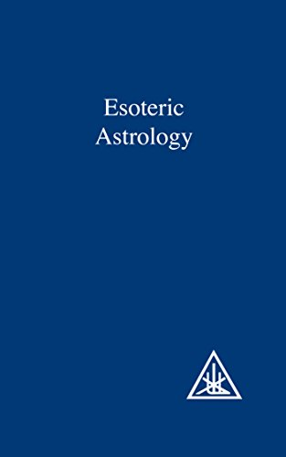 Treatise on Seven Rays: Esoteric Astrology v. 3 (A Treatise on the Seven Rays)