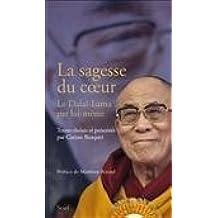 La sagesse du coeur : Le Dalaï-Lama par lui-même