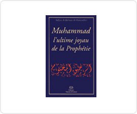Muhammad l Ultime Joyau de la Prophetie Ou le Nectar Cachete