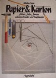 Papier & Karton. Färben, falten, formen, scherenschneiden und buchbinden