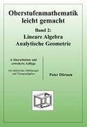 Oberstufenmathematik leicht gemacht. Band 2: Lineare Algebra / Analytische Geometrie: BD 2 von Dörsam, Peter (2007) Broschiert