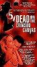 Preisvergleich Produktbild 5 Dead on the Crimson Canvas [VHS]