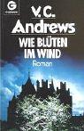 Wie Blüten im Wind. Das Erbe von Foxworth Hall 2. (Roman) - V. C. Andrews