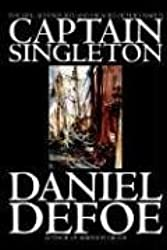 The Life, Adventures and Piracies of the Famous Captain Singleton by Daniel Defoe (2003-09-01)