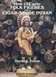 How to Carve Folk Figures and a Cigar-Store Indian (Dover Pictorial Archives)
