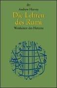 Die Lehren des Rumi: Weisheiten des Herzens
