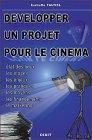 Développer un projet pour le cinéma