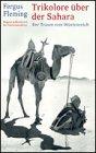 Trikolore über der Sahara. Der Traum vom Wüstenreich