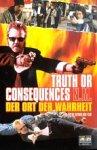 Truth or Consequences - Der Ort der Wahrheit [VHS]