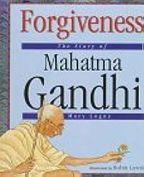 Forgiveness: The Story of Mahatma Gandhi