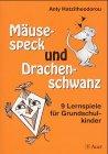 Mäusespeck und Drachenschwanz: 9 Lernspiele für Grundschulkinder