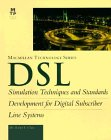 Dsl: Simulation Techniques and Standards Development for Digital Subscriber Line Systems (Macmillan Technology Series)
