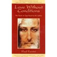 Love Without Conditions (Reflections on the Christ Mind)