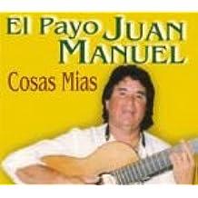 CD EL PAYO JUAN MANUEL COSAS MIAS