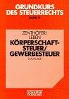 Körperschaftssteuer. Gewerbesteuer - Wolfgang Zenthöfer, Gerd Leben