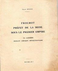 Jean Riche. Frochot, préfet de la Seine sous le Premier Empire : Sa carrière pendant l'époque révolutionnaire