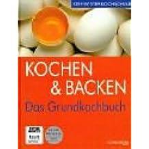 Kochen & Backen: Das Grundkochbuch