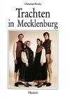 Trachten in Mecklenburg: Eine Dokumentation und Arbeitsanleitung