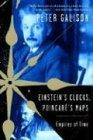 Einstein\'s Clocks, Poincare\'s Maps: Empires of Time