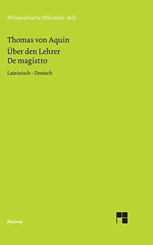 Über den Lehrer, De magistro: Quaestiones disputatae de veritate, quaestio XI (Philosophische Bibliothek)