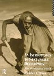 An Introduction to Sustainable Development: The Developing World (Routledge Introductions to Development)