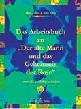 Das Arbeitsbuch zu 'Der alte Mann und das Geheimnis der Rose'