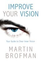 Improve Your Vision: Your Guide to Clearer Inner Vision