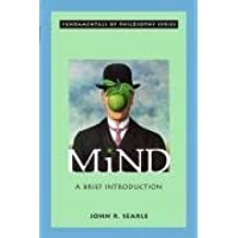 Mind: A Brief Introduction (Fundamentals of Philosophy Series) by John R. Searle (2005-09-22)