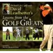 Lessons from the Golf Greats [Hardcover] by David Leadbetter