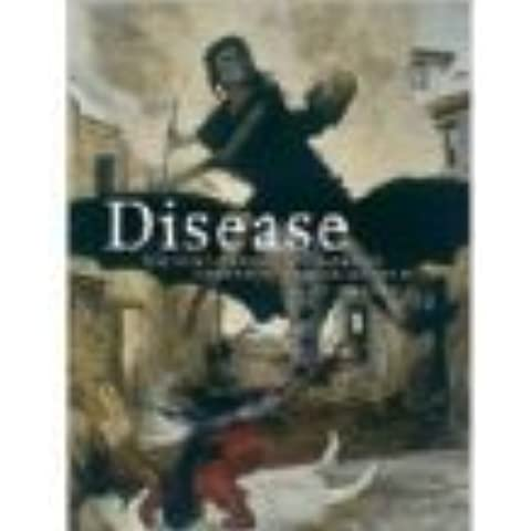 Disease: The Extraordinary Stories Behind History's Deadliest