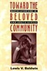 Toward the Beloved Community: Martin Luther King, Jr., and South Africa
