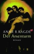 Der Arsenturm: Roman
