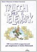 Trucchi per il telemark. 109 incredibili suggerimenti per migliorare il vostro telemark por Allen O'Bannon