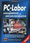 PC-Labor für Leistungstechnik und elektrische Antriebstechnik, m. 2 CD-ROMs