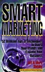 Smart Marketing: 52 Brilliant Tips and Techniques to Boost Your Profit and Expand Your Business