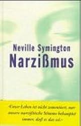 Narzißmus. Neue Erkenntnisse zur Überwindung psychischer Störungen